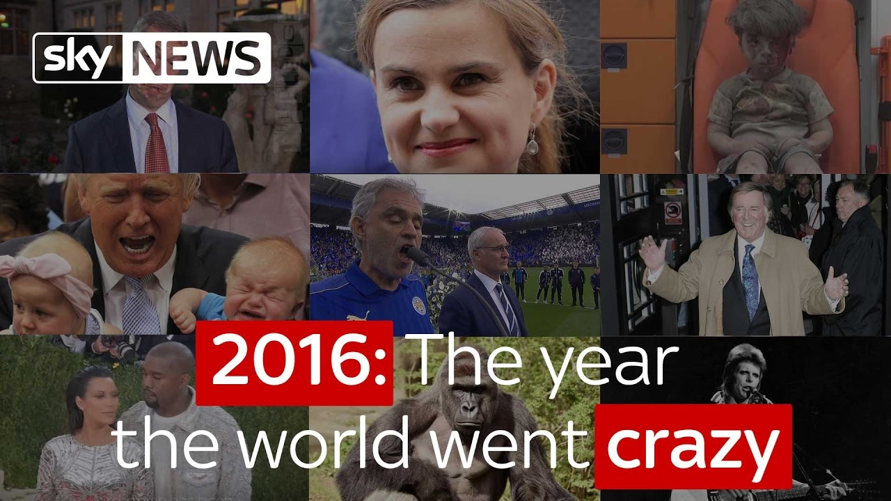 2016: The year the world went crazy 3