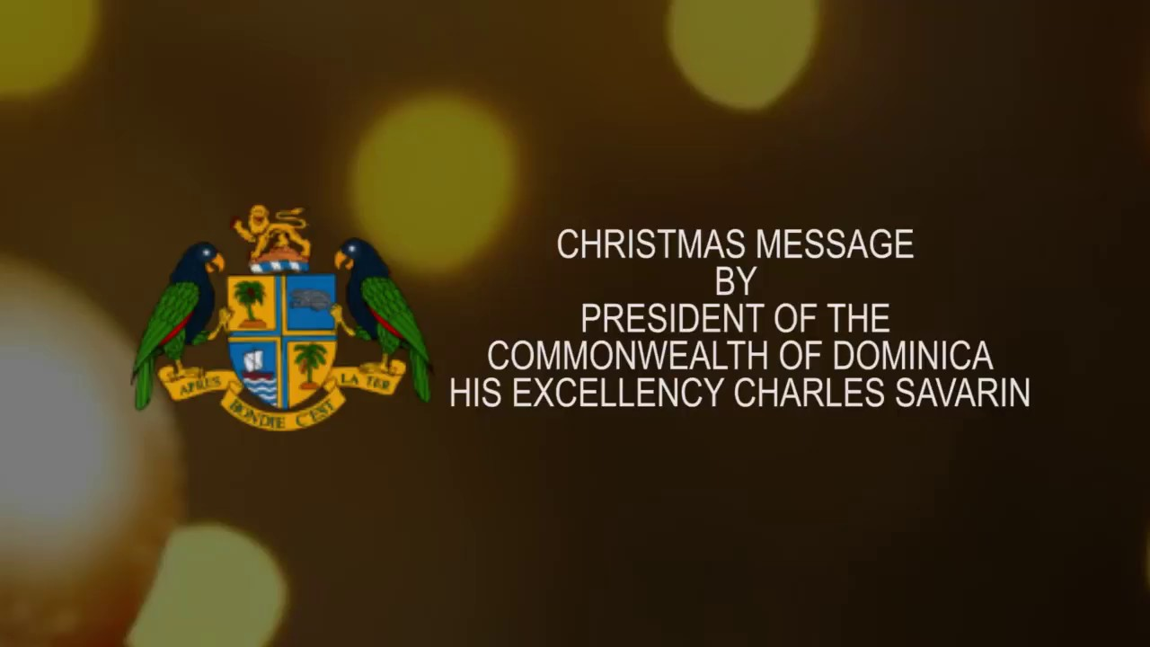 2017 Christmas Message by President of the Commonwealth of Dominica H E  Charles Savarinavarin 5