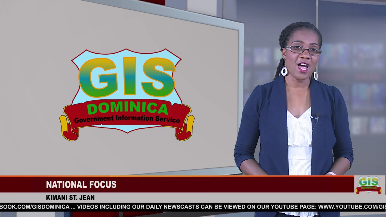 GIS Dominica National Focus for June 29, 2018 2