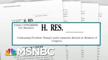 House Passes Resolution Condemning President Donald Trump's Racist Remarks | Rachel Maddow | MSNBC 2