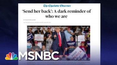 Charlotte Observer Says 'Send Her Back' Chants Are A Dark Reminder | The Last Word | MSNBC 10