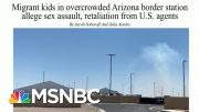 Migrant Teen Describes Harsh Conditions At Facility | Morning Joe | MSNBC 5