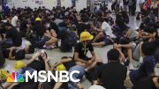 U.S. Watches As Pro-Democracy Protests Hit Hong Kong And Russia | MTP Daily | MSNBC 3