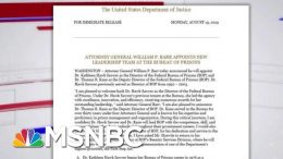 Attorney General Barr Appoints New Bureau Of Prisons Chief Following Epstein's Death | MSNBC 7