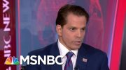 Scaramucci Urges GOP To 'Save The Country,' Speak Out Against Trump | Velshi & Ruhle | MSNBC 4