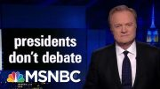 Lawrence's Last Word: Presidents Don't Debate | The Last Word | MSNBC 5