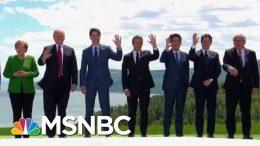 G7 Participants Brace For Potential Trump Drama | Velshi & Ruhle | MSNBC 4