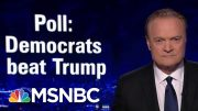 Top Dems Beat President Donald Trump Handily In New Head-To-Head Polls | The Last Word | MSNBC 5