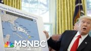 Trump Lies About Storm Harder To Ignore Than His Usual Nonsense | Rachel Maddow | MSNBC 2