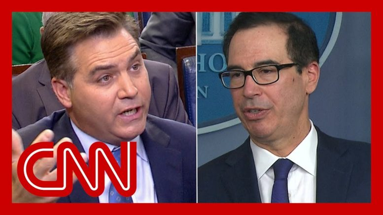 Mnuchin to Jim Acosta: That's the most ridiculous question 1