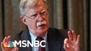 Trump: John Bolton Was Clashing With People In My Admin   Velshi & Ruhle   MSNBC 3