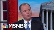 Rep. Schiff: We Would Love To Talk Directly With Whistleblower | Morning Joe | MSNBC 3
