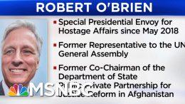 President Donald Trump Names Robert O'Brien As National Security Advisor | Velshi & Ruhle | MSNBC 8