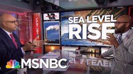 Rising Sea Levels Could Swamp U.S. Coasts, Threaten Millions | Velshi & Ruhle | MSNBC 2