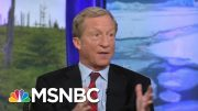 Steyer: In 100 Years We'll Look Back, Wonder How We Were So 'Braindead' To Not Act Faster   MSNBC 4