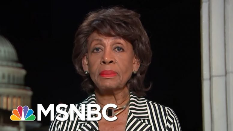 Trump Impeachment Inquiry Will 'Move Very Quickly': Rep. Maxine Waters   Rachel Maddow   MSNBC 1