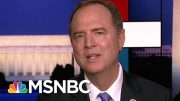 Adam Schiff: Trump Safe To Be Investigated; Preservation Orders Issued | Rachel Maddow | MSNBC 5
