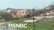 'There A Lot Of People Dying On The Spot': Hurricane Dorian Survival Story | Velshi & Ruhle | MSNBC 5