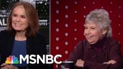 Gloria Steinem On How Nancy Pelosi Is Standing Up To President Donald Trump | All In | MSNBC 5