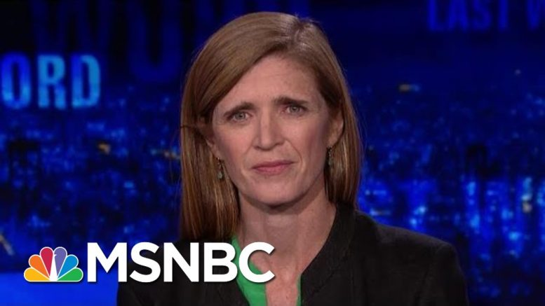 Samantha Power On President Donald Trump, Russia, And Bill Taylor | The Last Word | MSNBC 1