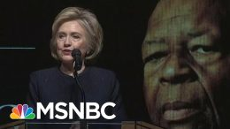 Hillary Clinton: 'Elijah Stood Against Corrupt Leadership' | Hallie Jackson | MSNBC 7
