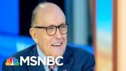 More 'Smoke'? Mounting Evidence Against Giuliani Could Lead To Widened Probe   MSNBC 3