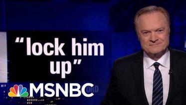 Lawrence's Last Word On 'Lock Him Up' | The Last Word | MSNBC 6