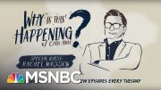 History And Scandal with Rachel Maddow | Why Is This Happening? - Ep 31 | MSNBC 3