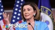 Nancy Pelosi: President Donald Trump's Actions Were 'An Assault On The Constitution'   MSNBC 4
