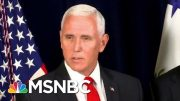 Mike Pence Strains Credulity With 'Obliviousness' Defense | Rachel Maddow | MSNBC 4