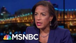 Susan Rice: Trump Proposing To Sell Out U.S. On China For Personal Gain | Rachel Maddow | MSNBC 7