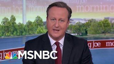 I Wouldn't Advise No Deal, Says Former PM David Cameron | Morning Joe | MSNBC 10