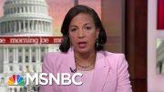 Susan Rice: President Donald Trump Is Making Us Weaker | Morning Joe | MSNBC 4