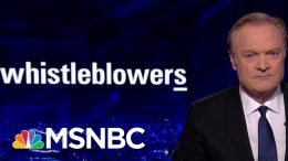 Lawrence: The Whistleblowers Will Keep Coming | The Last Word | MSNBC 1