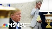 NYT: John Bolton Ordered Trump Aide To Alert WH Lawyers About Ukraine | The 11th Hour | MSNBC 4
