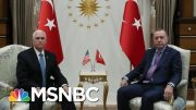 Pence Meets With Erdogan To Call For A Ceasefire In Northern Syria | Hallie Jackson | MSNBC 3