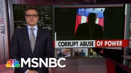 Chris Hayes: President Donald Trump Secretly And Openly Abuses Presidency | All In | MSNBC 3