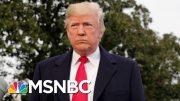 President Donald Trump's Inner Circle The Focus Of The Impeachment Push | Velshi & Ruhle | MSNBC 5