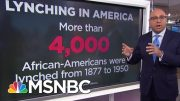 A History Lesson On Lynching | Velshi & Ruhle | MSNBC 2
