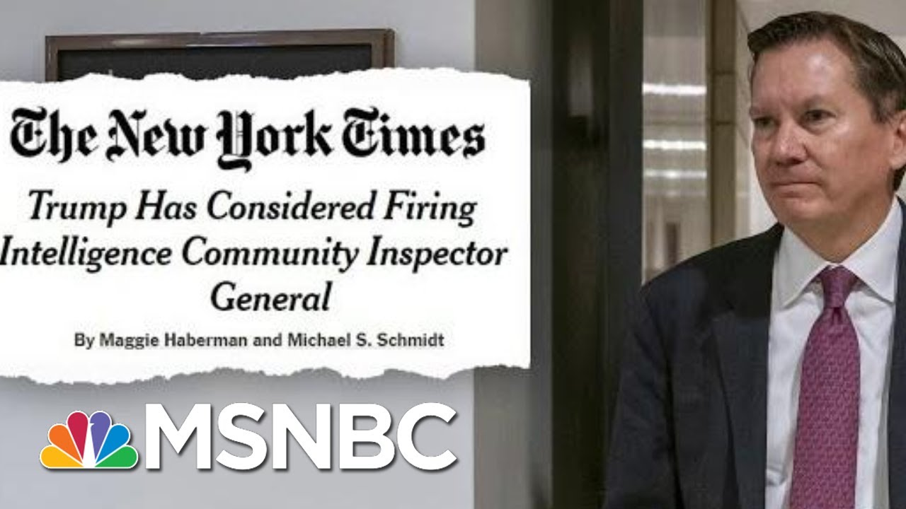 Trump Wanted Inspector General Who Deemed Whistleblower Complaint Credible Fired | Deadline | MSNBC 8