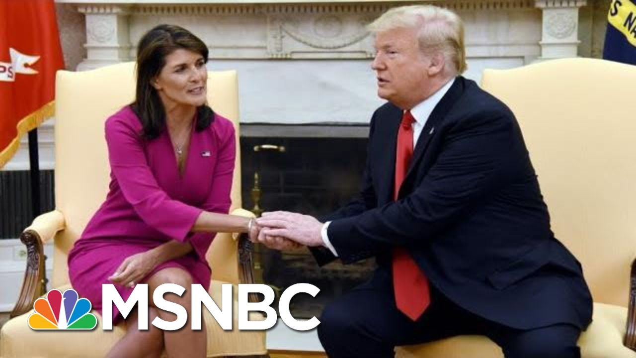 Nikki Haley Then: Trump Is Liar. Nikki Haley Now: Trump Is A Great President | The 11th Hour | MSNBC 7