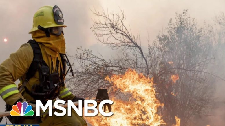 Climate Warning: California Continues To Burn, Data Estimates Of Global Flooding   MTP Daily   MSNBC 1