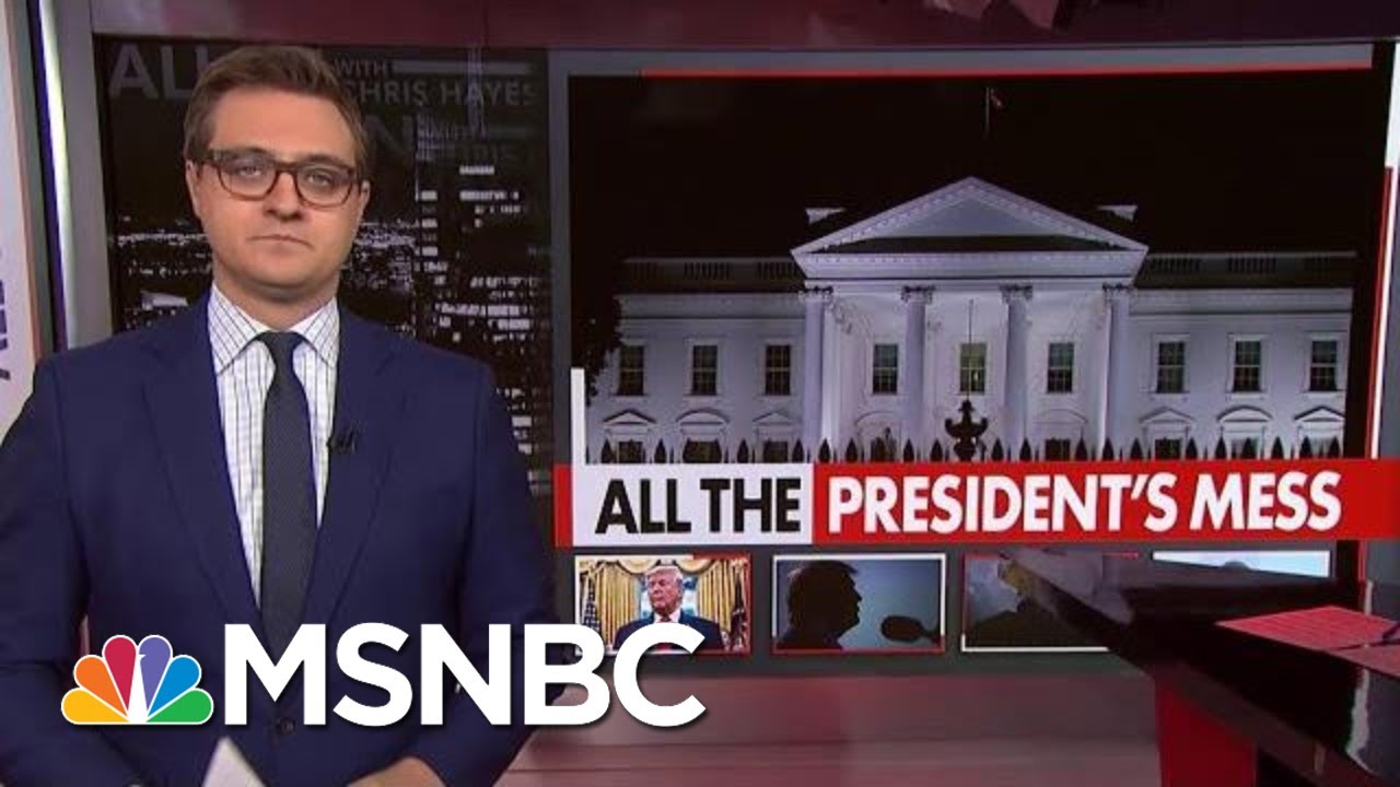 Chris Hayes: Things Are Not Great For President Donald Trump | All In | MSNBC 9