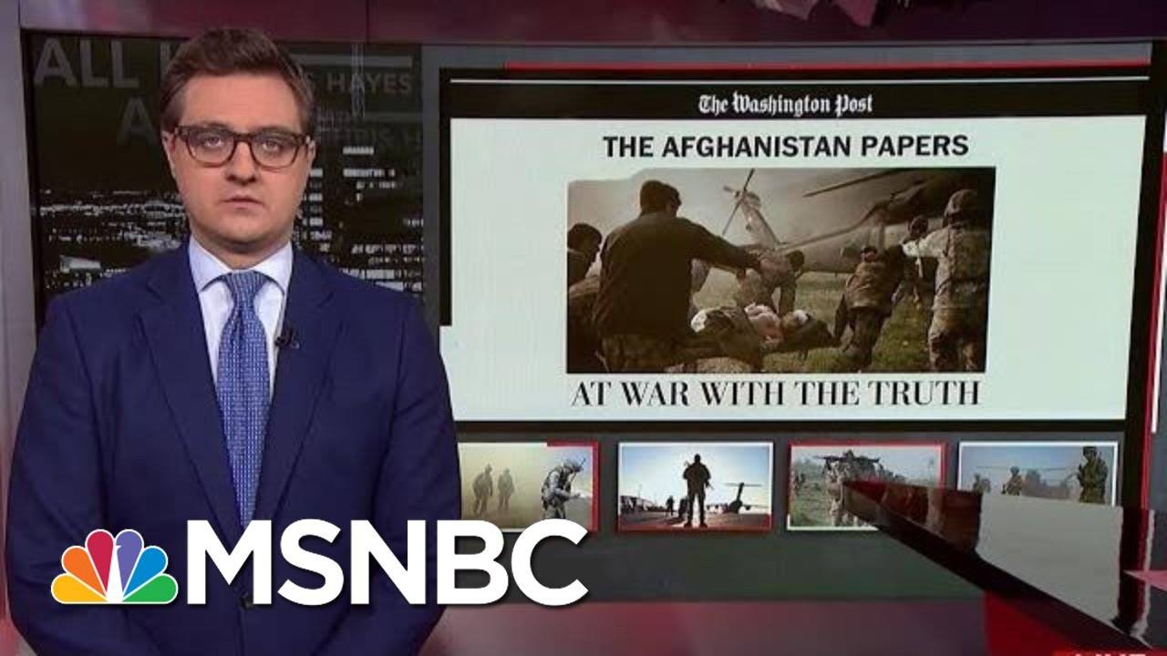 Chris Hayes On WaPo's Afghanistan Papers: 'End The War Now' | All In | MSNBC 9